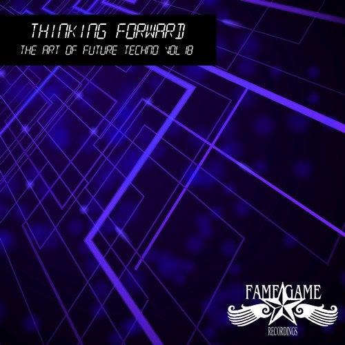 Thinikng Foward - The Art of Future Techno, Vol. 18