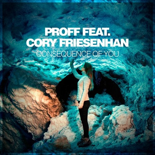 Consequence Of You feat. Cory Friesenhan