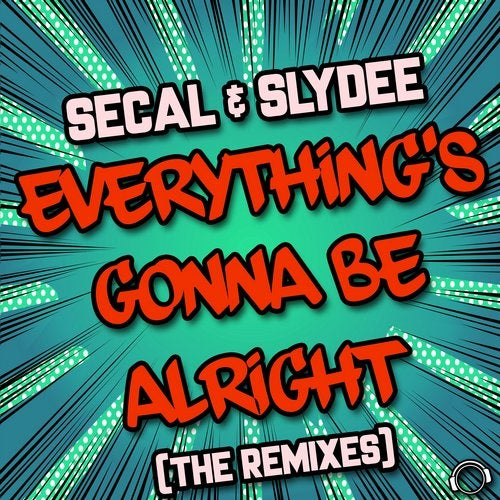 Everything's Gonna Be Alright (The Remixes)