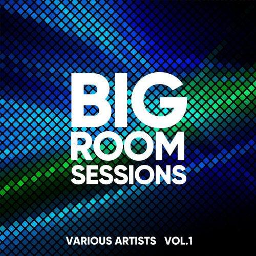 Big Room Sessions, Vol. 1