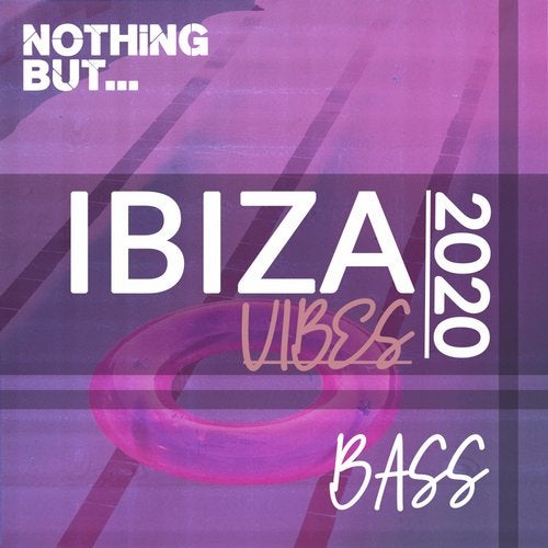 Nothing But. Ibiza Vibes 2020 Bass