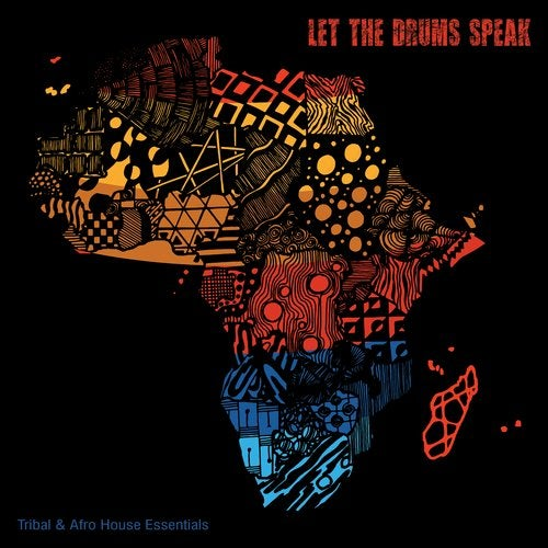 Let the Drums Speak: Tribal & Afro House Essentials
