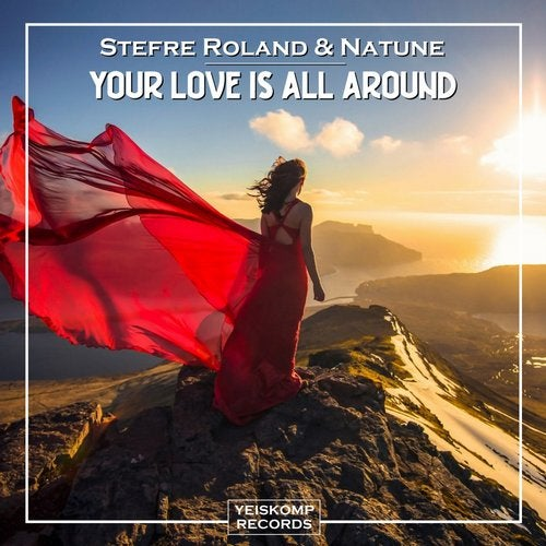Natune, Stefre Roland - YOUR LOVE IS ALL AROUND