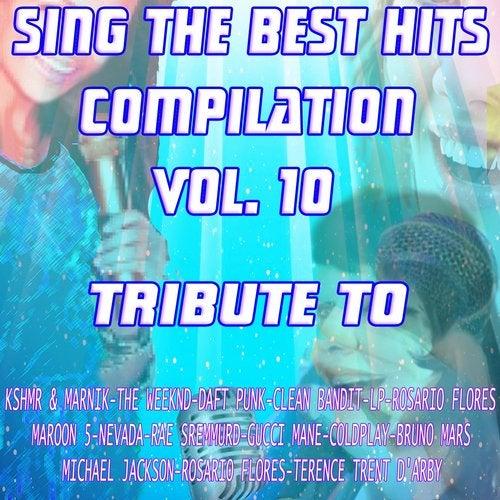 Sing the Best Hits, Vol. 10 (Various Instrumental Versions Tribute to the Weeknd, Maroon 5, Coldplay, Bruno Mars Etc..)