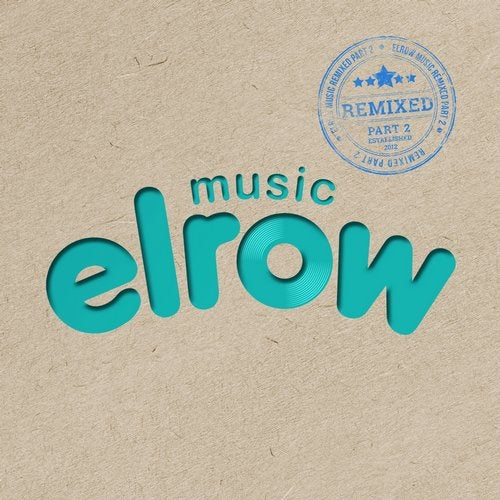 Elrow Music Remixed, Pt. 2