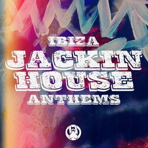 Ibiza Jackin House Anthems