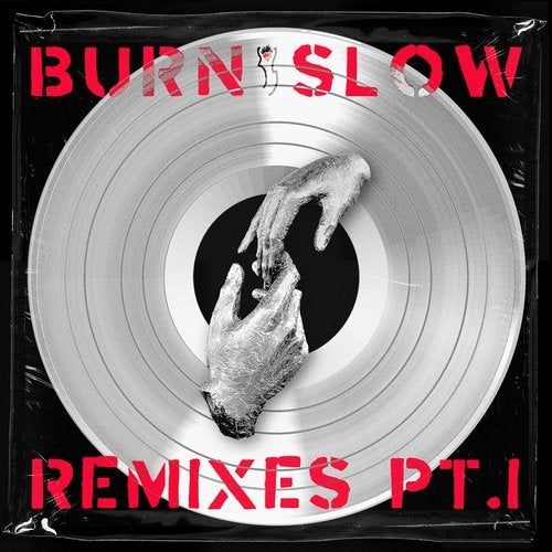 BURN SLOW REMIXES PT. 1