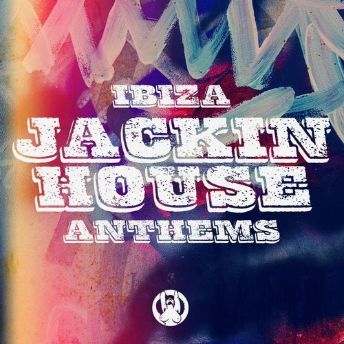 Ibiza Jackin House Anthems