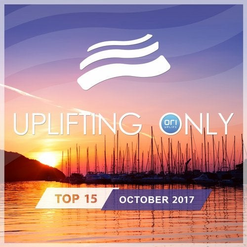 Uplifting Only Top 15: October 2017