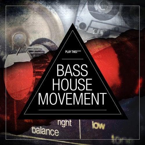 Bass House Movement Vol. 1