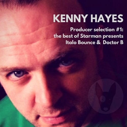Kenny Hayes: The Best Of Starman presents Doctor B & Italo Bounce
