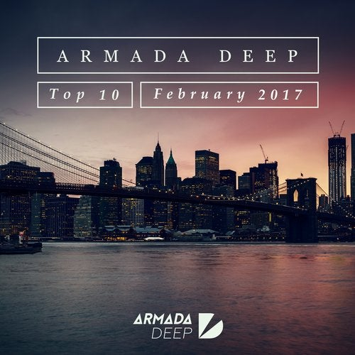 Armada Deep Top 10 - February 2017 - Extended Versions