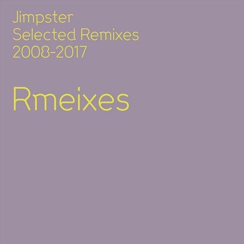 Jimpster Selected Remixes 2008-2017