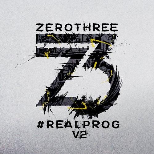 Zerothree Presents #REALPROG V.2