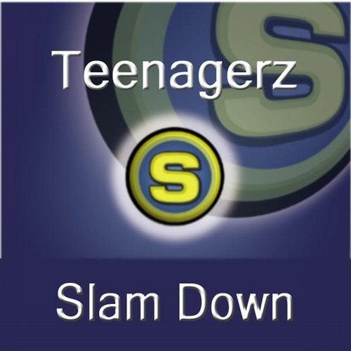 Teenagerz - Slam Down