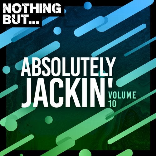 VA – Nothing But… Absolutely Jackin, Vol. 10 – (Nothing But)