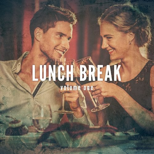 Lunch Break, Vol. 1 (Chilling Dining Music)