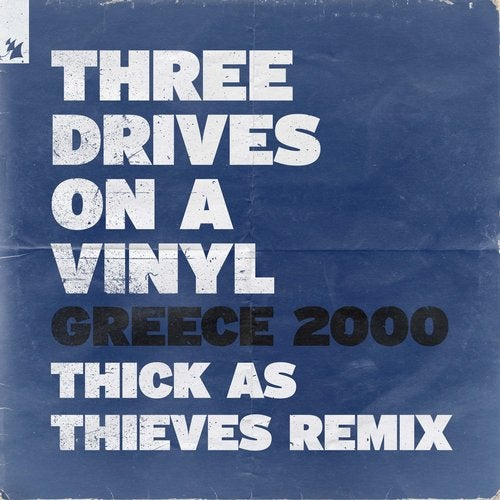 Three Drives On A Vinyl - Greece 2000 - Thick As Thieves Remix ARMAS1767 AIFF