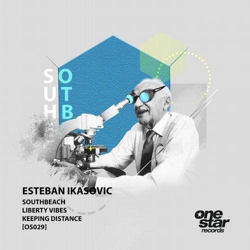 Esteban Ikasovic - Southbeach; Liberty Vibes; Keeping Distance (Original Mix's) [2020]