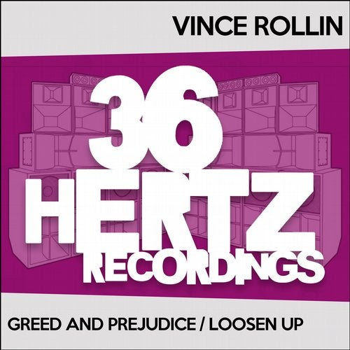 Vince Rollin - Greed And Prejudice / Loosen Up [36HTZ090]