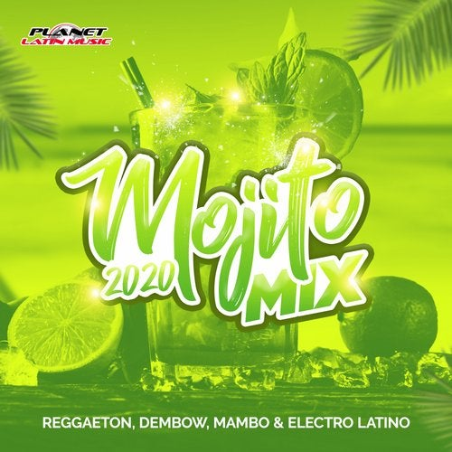 Mojito Mix 2020 (Reggaeton, Dembow, Mambo & Electro Latino)