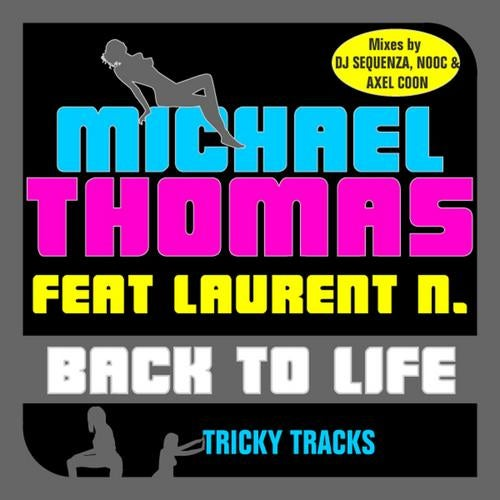 Michael Thomas feat. Laurent N. - Back To Life