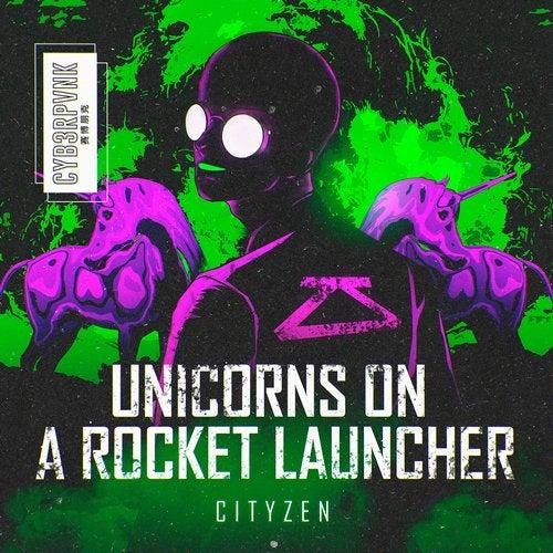 Unicorns On a Rocket Launcher (Beatport Exclusive)