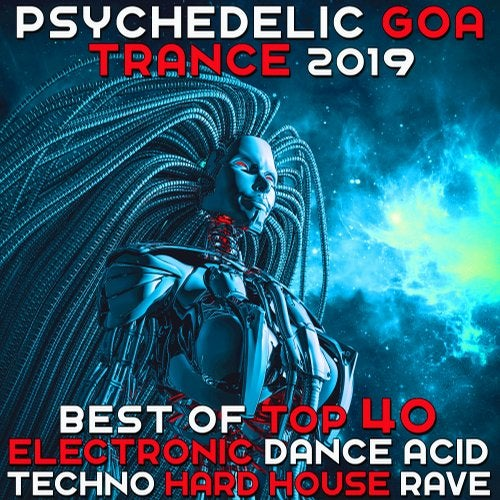 Psychedelic Goa Trance 2019 - Best of Top 40 Electronic Dance Acid
