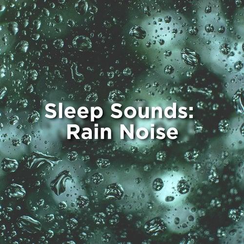 Sleep Sounds: Rain Noise from BodyHI on Beatport