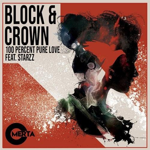Block & Crown feat. Starzz - 100 Percent Pure Love (Original Mix) [2020]
