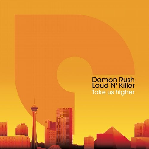 Damon Rush, Loud N Killer - Take Us Higher (Original Mix)