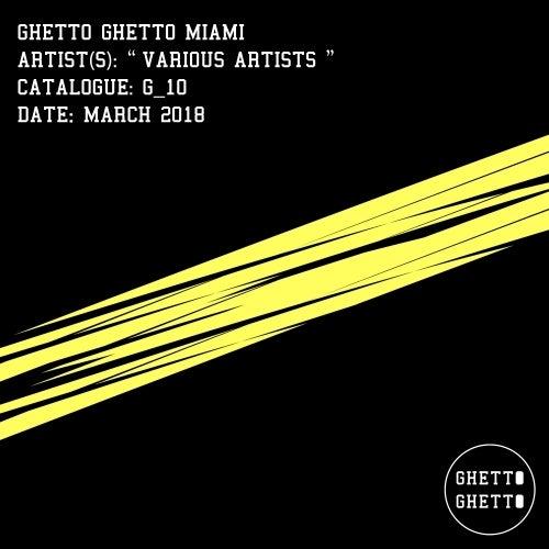 Ghetto Ghetto Miami