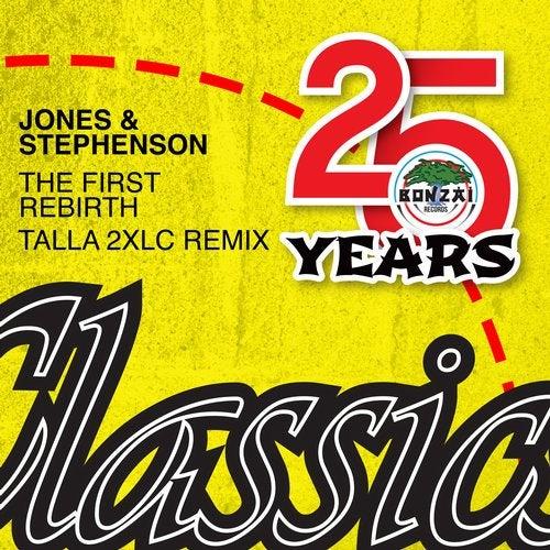 Jones & Stephenson - The First Rebirth (Talla 2XLC Uplifting Remix) [Bonzai Classics]