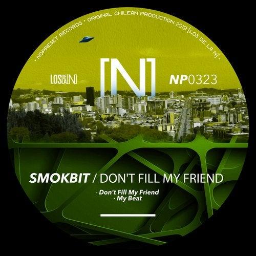 Smokbit - Dont Fill My Friend  (Original Mix) [2020]
