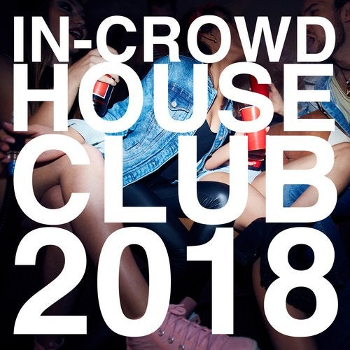 In-Crowd House Club 2018