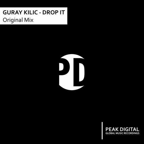 Guray kilic - drop it (original mix)