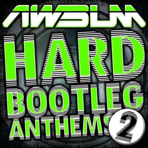 AWsum Hard Bootleg Anthems Volume 2