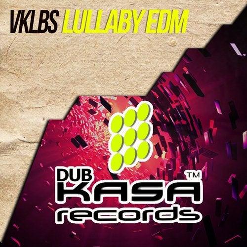 Vklbs - Lullaby EDM