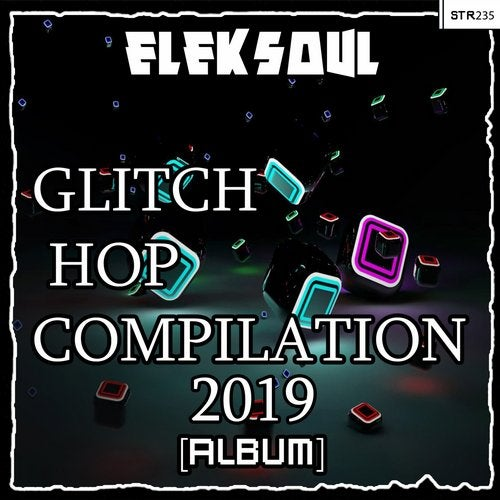 Glitch Hop Compilation