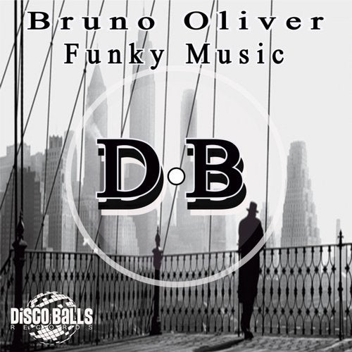 Funky Music (Original Mix) by Bruno Oliver on Beatport