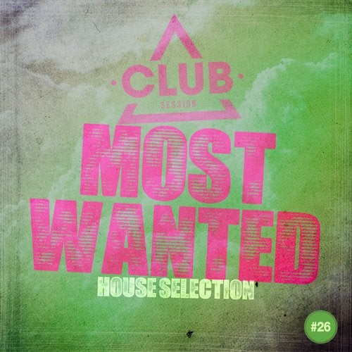 Most Wanted - House Selection Vol. 26