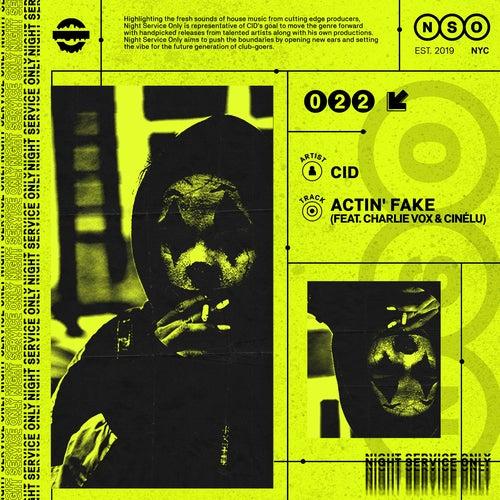 Actin' Fake (feat. Charlie Vox & Cinélu)