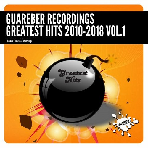 Guareber Recordings Greatest Hits 2010-2018, Vol. 1