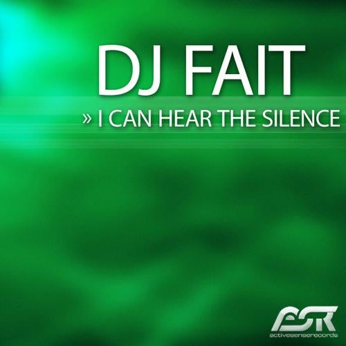 DJ Fait - I Can Hear The Silence