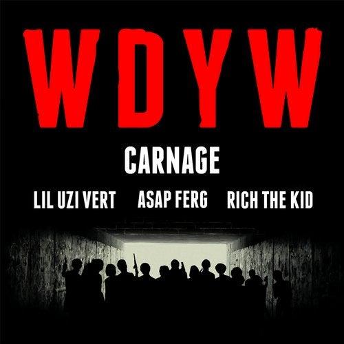 WDYW feat. Lil Uzi Vert feat. A$AP Ferg feat. Rich The Kid