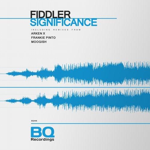 Fiddler - Significance (Original Mix; Arken X; Frankie Pinto; Moogish Sundown Remix's) [2020]