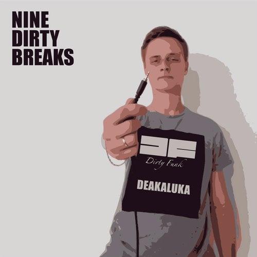 Nine Dirty Breaks