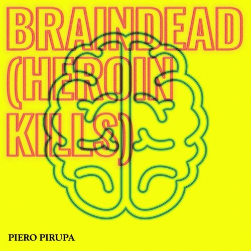 Braindead (Heroin Kills)