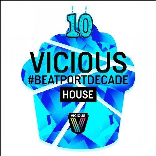 Vicious #BeatportDecade House