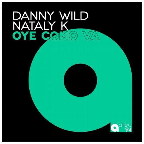 Danny Wild, Nataly K - Oye Como Va (Original Mix)